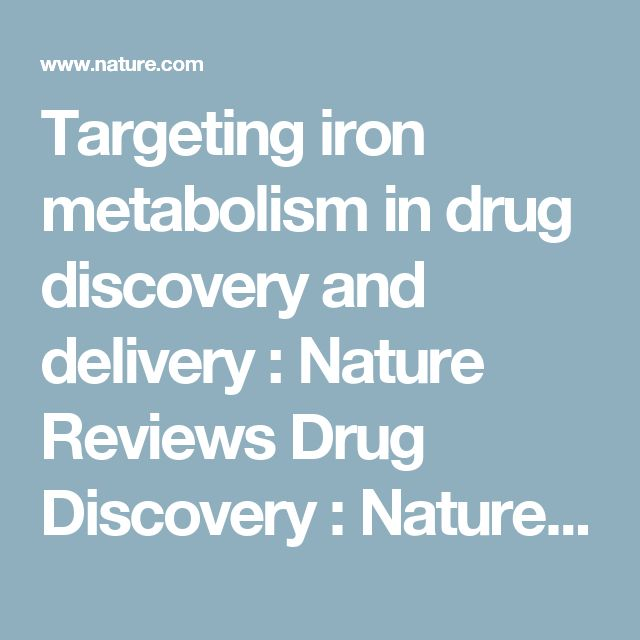 Targeting iron metabolism in drug discovery and delivery :  Nature Reviews Drug Discovery :  Nature Research