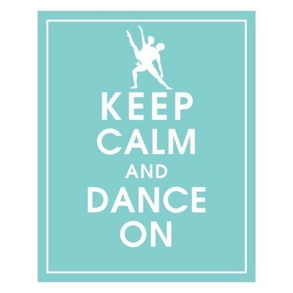 Keep calm and dance on...!