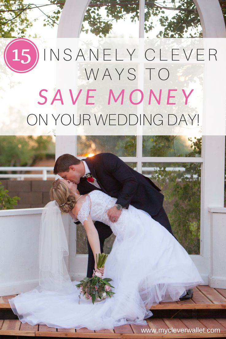 how to save money on your wedding day, 15 insanely clever ways to save money on your wedding day, inexpensive weddings, cheap wedding ideas