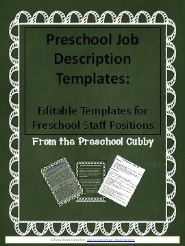 Preschool Job Description Resource Packet with editable templates for the following job descriptions:  Teacher's Aide, Assistant Teacher, Classroom Teacher, Lead Teacher, Assistant Director and Program Director.