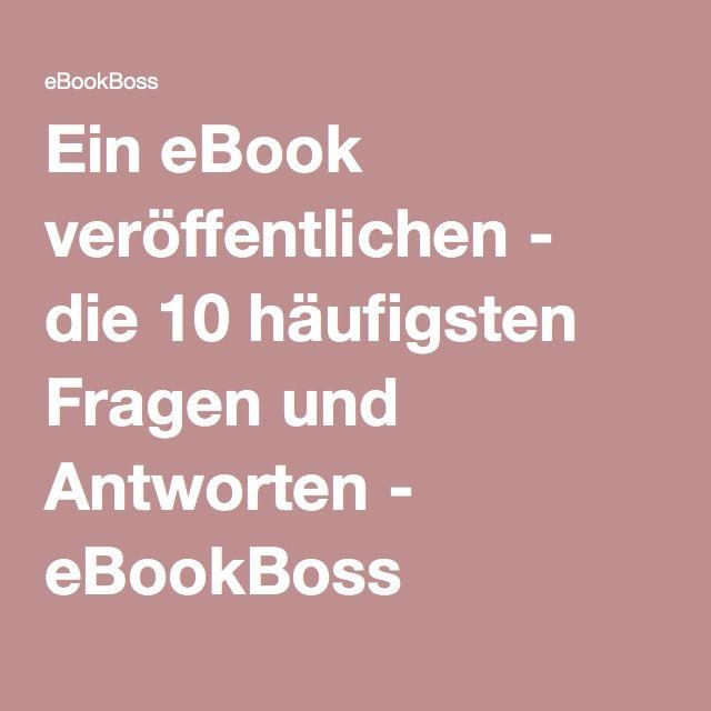 Ein eBook veröffentlichen - die 10 häufigsten Fragen und Antworten - eBookBoss