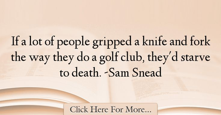 Sam Snead Quotes About Death - 14079