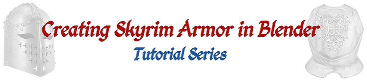 Creating Skyrim Armor in Blender Tutorial Series