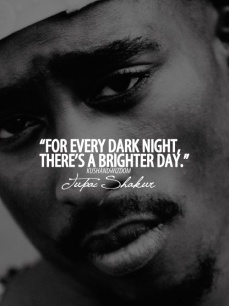 Tupac he had that something ... the deepest prettiest eyes of a man