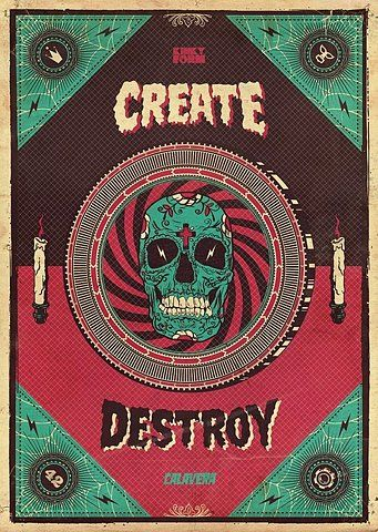 CREATE! DESTROY!Muerte Posters, Create Destroyer, Be A Writers, Urban Art, Graphics Design, Calavera Comics, Posters Feat, Comics Collabo, Shepard Fairey
