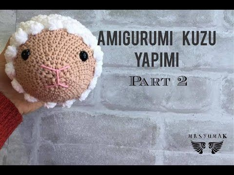 Amigurumi Kuzu Yapımı |Amigurumi Sheep Tutorial | Part 2 | MrsYumak - YouTube