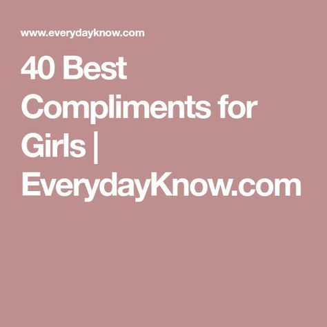 40 Best Compliments for Girls | EverydayKnow.com