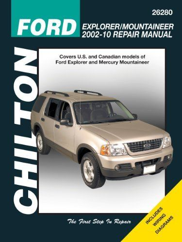 Ford Explorer  Mercury Mountaineer, 2002-2010 (Chilton's Total Car Care Repair Manuals) by Chilton. $21.94. Publisher: Delmar Cengage Learning; 1 edition (April 1, 2010). Publication: April 1, 2010. Edition - 1. Save 27% Off!