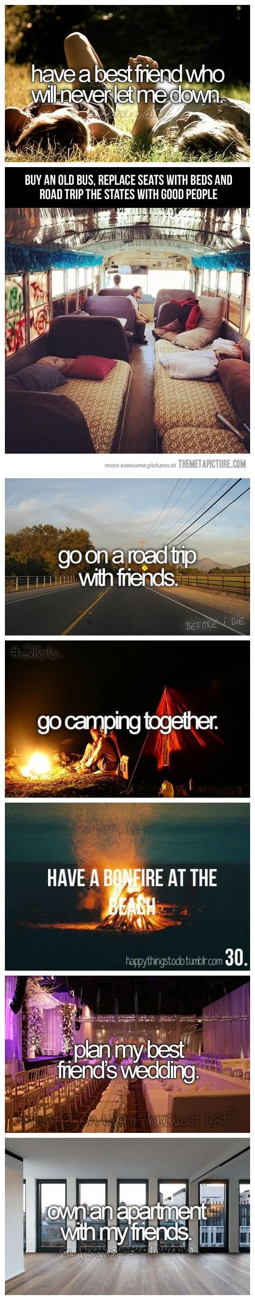 Things to do with my friends I have now...or get later down the road.