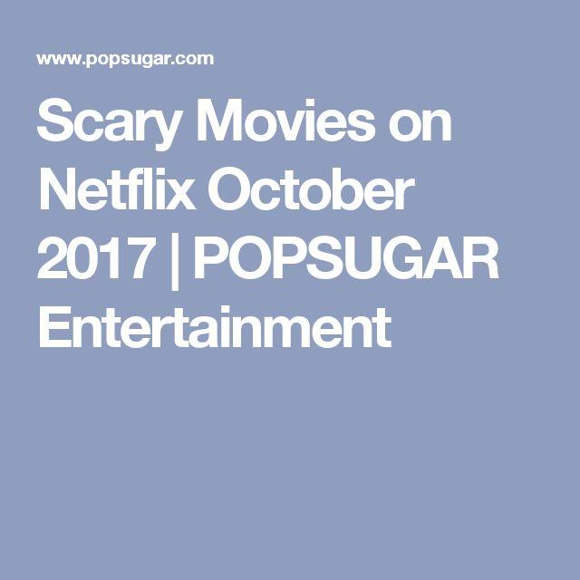 Scary Movies on Netflix October 2017   POPSUGAR Entertainment
