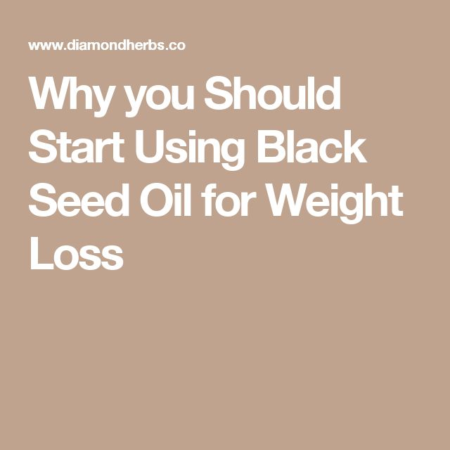Why you Should Start Using Black Seed Oil for Weight Loss