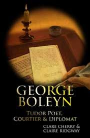 'George Boleyn: Tudor Poet, Courtier and Diplomat' out NOW! By Claire Ridgway (of The Anne Boleyn Files) and Clare Cherry. http://networkedblogs.com/WpqBQ