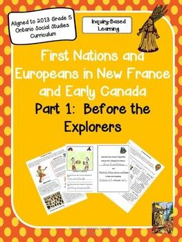 First Nations and Europeans in Early Canada Part One: Before the Explorers.  This Grade 5-7 social studies resource helps students identify the various First Nations groups existing in what would become early Canada, before the arrival of the European explorers and settlers.  Created to meet the Revised 2013 Ontario Ministry of Education Social Studies Curriculum! $