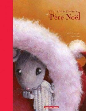 L'anniversaire du Père-Noël ~ Nathalie Somers, illustré par Lydie Baron, Éditions Les 400 coups, 32 pages