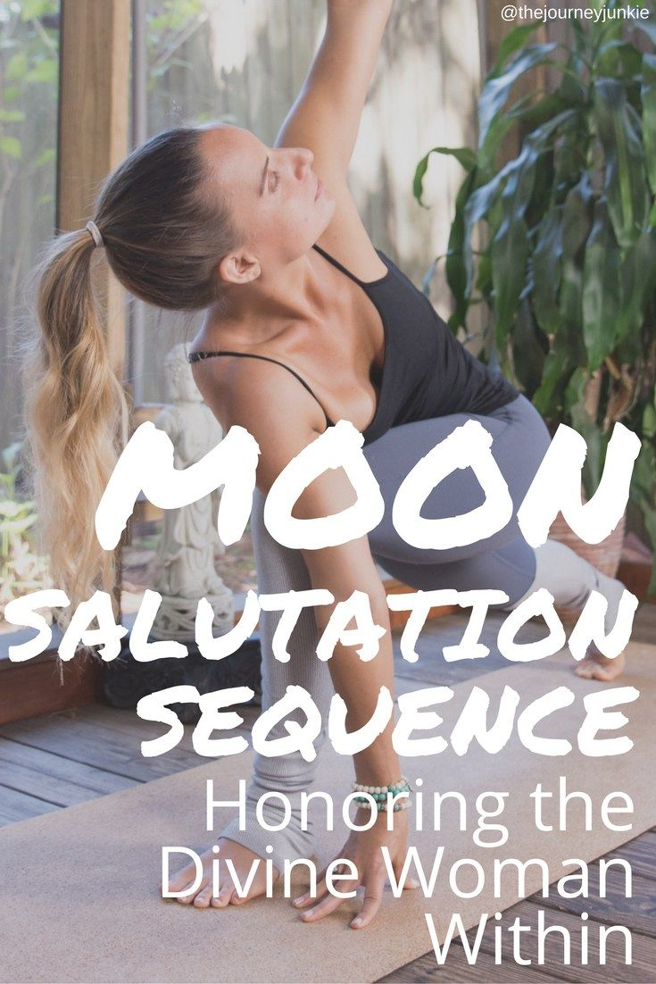 Moon Salutation Sequence: Honoring the Divine Woman Within - Pin now, honor the moon & you later!