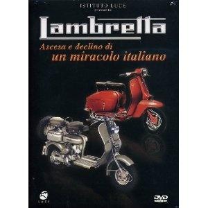 Lambretta - Ascesa e declino di un miracolo italiano, Istituto Luce, 2007
