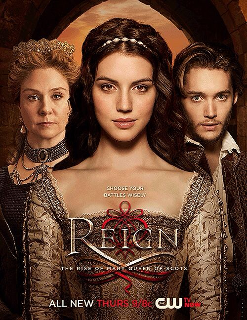 Choose you battles wisely. Reign. Season 2 promotional poster.