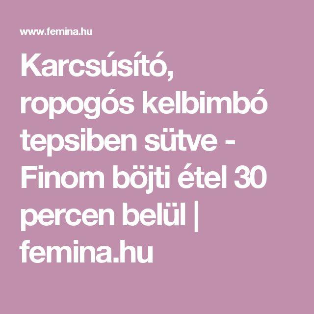 Karcsúsító, ropogós kelbimbó tepsiben sütve - Finom böjti étel 30 percen belül | femina.hu