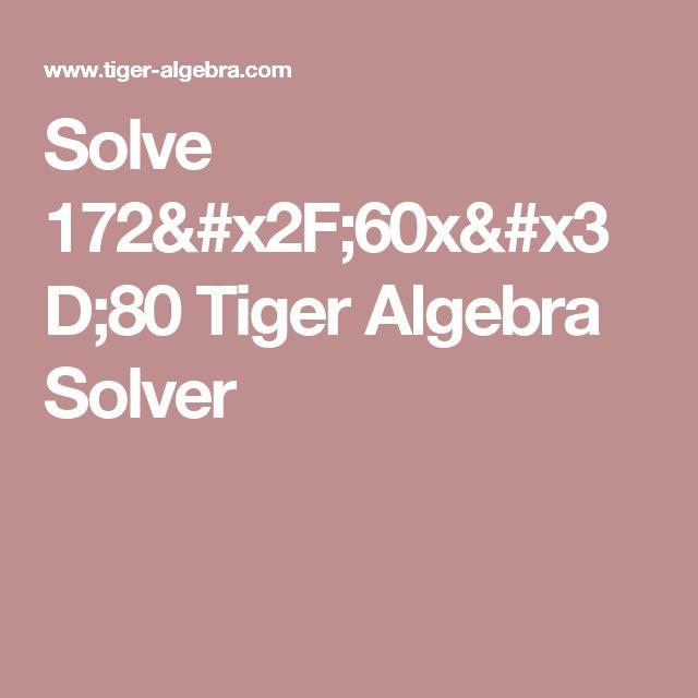 Solve  172/60x=80 Tiger Algebra Solver