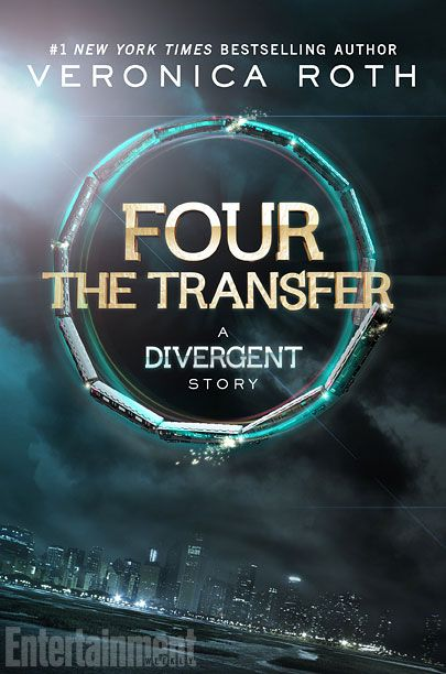 Four: A Divergent Collection by Veronica Roth - The Transfer