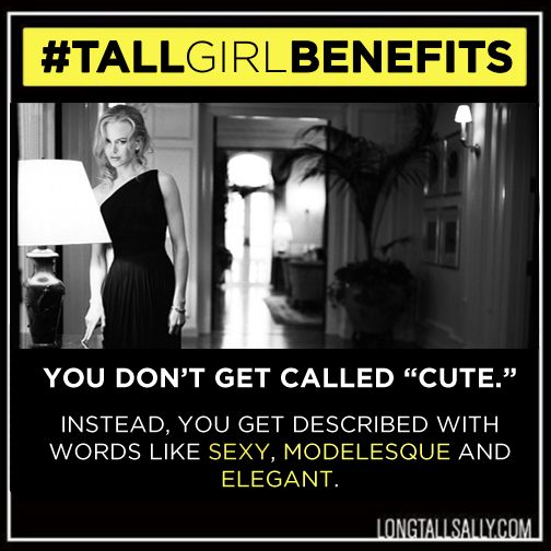 #TallGirlProblems? Nah, we're all about the #TallGirlBenefits... and there's a LOT to love about life in the tall lane! #TallGirlsRock #LongTallMe #TeamTallGirls