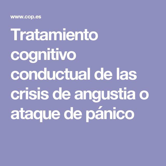 Tratamiento cognitivo conductual de las crisis de angustia o ataque de pánico