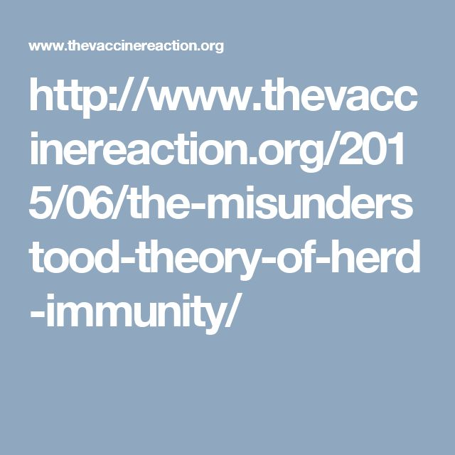 http://www.thevaccinereaction.org/2015/06/the-misunderstood-theory-of-herd-immunity/