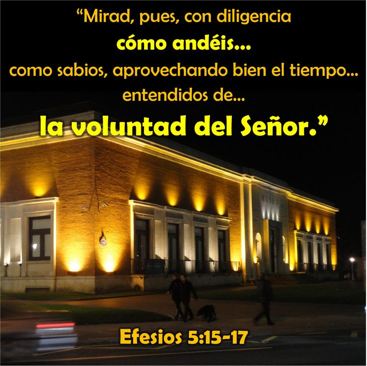 """En el museo.  Efesios 5:15-17 """"Mirad, pues, con diligencia cómo andéis, no como necios sino como sabios, aprovechando bien el tiempo, porque los días son malos. Por tanto, no seáis insensatos…"""