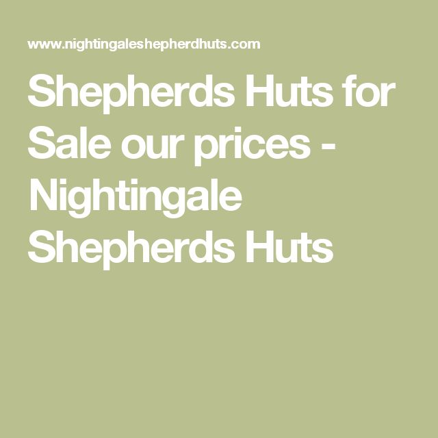 Shepherds Huts for Sale our prices - Nightingale Shepherds Huts