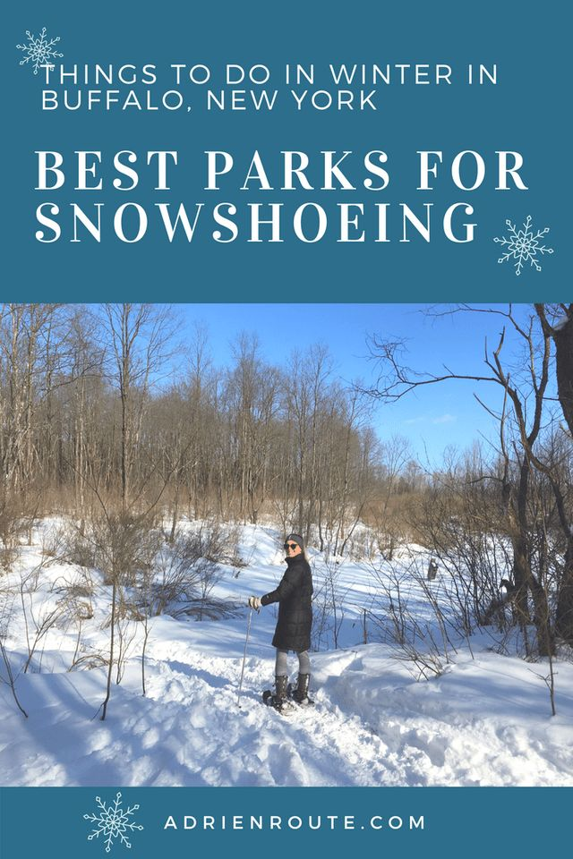 Things To Do in Buffalo in Winter - Snowshoeing Day Trips | Adri En Route