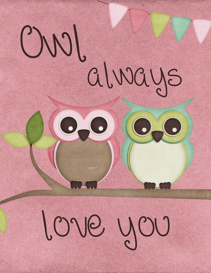 Free Owl Printables- it would be a cute idea to put in a frame and give someone or make it into a Valentine Card.