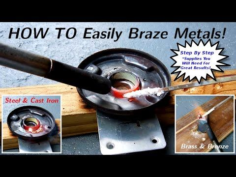 How To EASILY Braze Steel/Iron/Brass/Bronze/Copper - YouTube