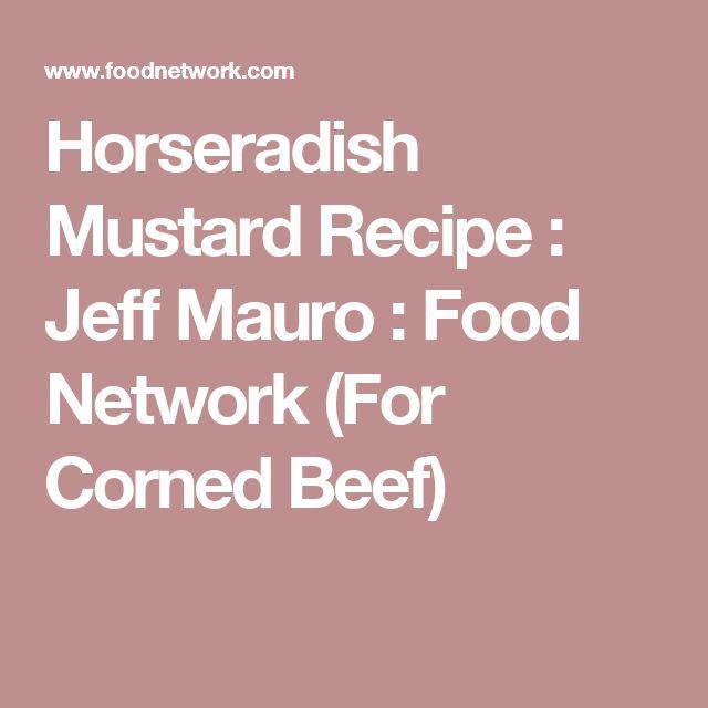 Horseradish Mustard Recipe : Jeff Mauro : Food Network (For Corned Beef)