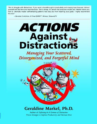 Actions Against Distractions: Managing Your Scattered, Disorganized, and Forgetful Mind null,http://www.amazon.com/dp/0615586392/ref=cm_sw_r_pi_dp_zeT0rb06R4HTGBD3