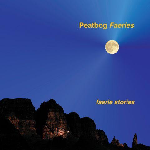 Peatbog Faeries::Faerie Stories