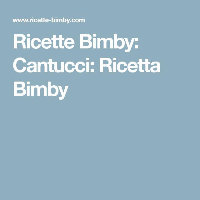 Ricette Bimby: Cantucci: Ricetta Bimby
