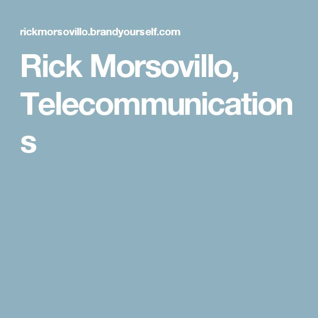 Rick Morsovillo, Telecommunications