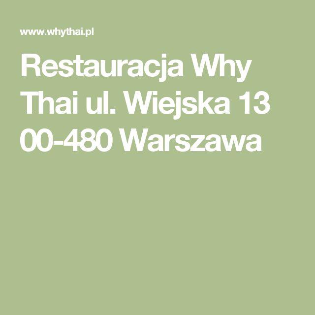 Restauracja Why Thai   ul. Wiejska 13  00-480 Warszawa
