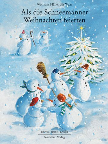Als die Schneemänner Weihnachten feierten von Wolfram Hänel http://www.amazon.de/dp/3314012578/ref=cm_sw_r_pi_dp_5G0Nvb1ZFF2V5