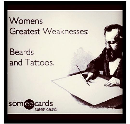 Women's greatest weakness: beards and tattoos! REPIN IF YOU AGREE! Check out the interesting movement ending beard and tattoo discrimination at work: www.stapaw.com
