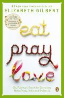 Eat, Pray, Love by Elizabeth Gilbert. Search for this and other summer reading titles at thelosc.org.