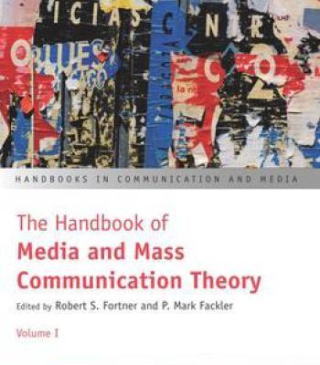 The Handbook Of Media And Mass Communication Theory PDF