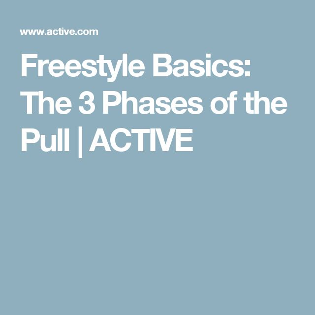 Freestyle Basics: The 3 Phases of the Pull | ACTIVE