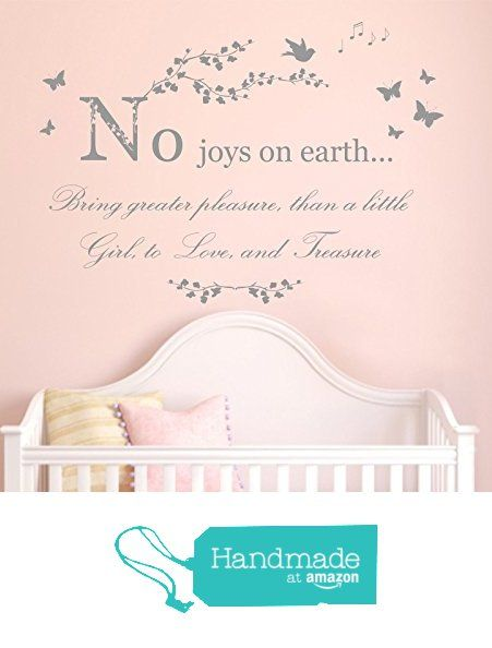 'No Joys on Earth bring greater pleasure than a little girl to love and treasure' Quote, Vinyl Wall Art Sticker, Mural, Decal. Home, Wall Decor, Children's bedroom, Nursery, Playroom. Girl from Fabulous Wall Art Stickers https://www.amazon.co.uk/dp/B01N8WT60H/ref=hnd_sw_r_pi_dp_SqZiybTVXZ1YA #handmadeatamazon
