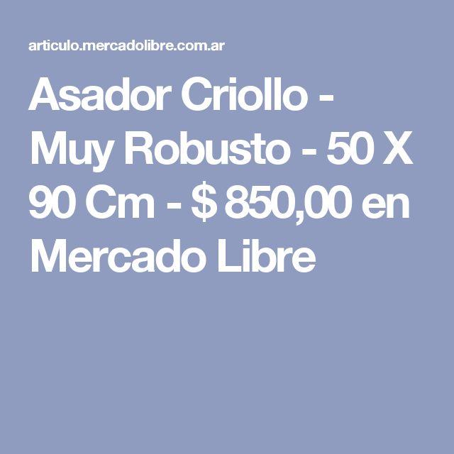 Asador Criollo - Muy Robusto - 50 X 90 Cm - $ 850,00 en Mercado Libre