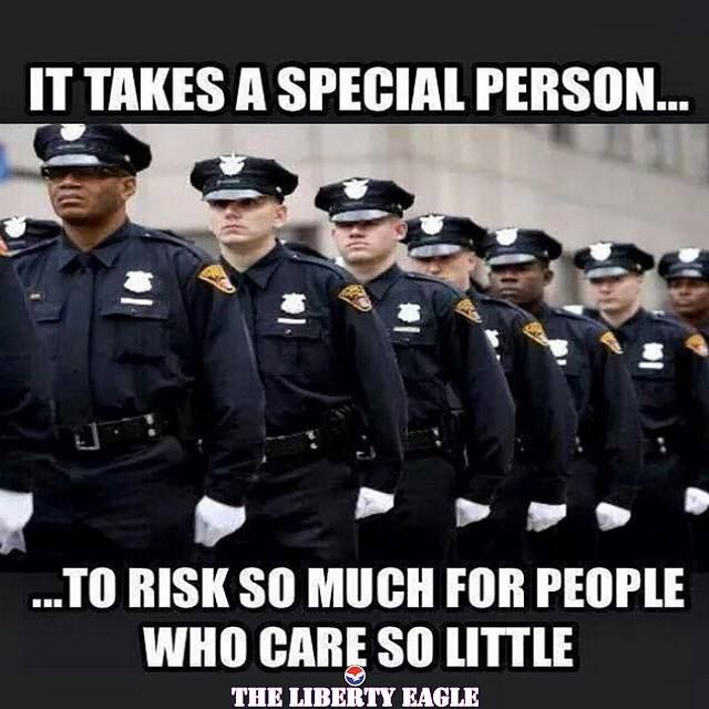 Police as a whole are brave, uphold the laws of this country and serve everyday...let's keep it in perspective.