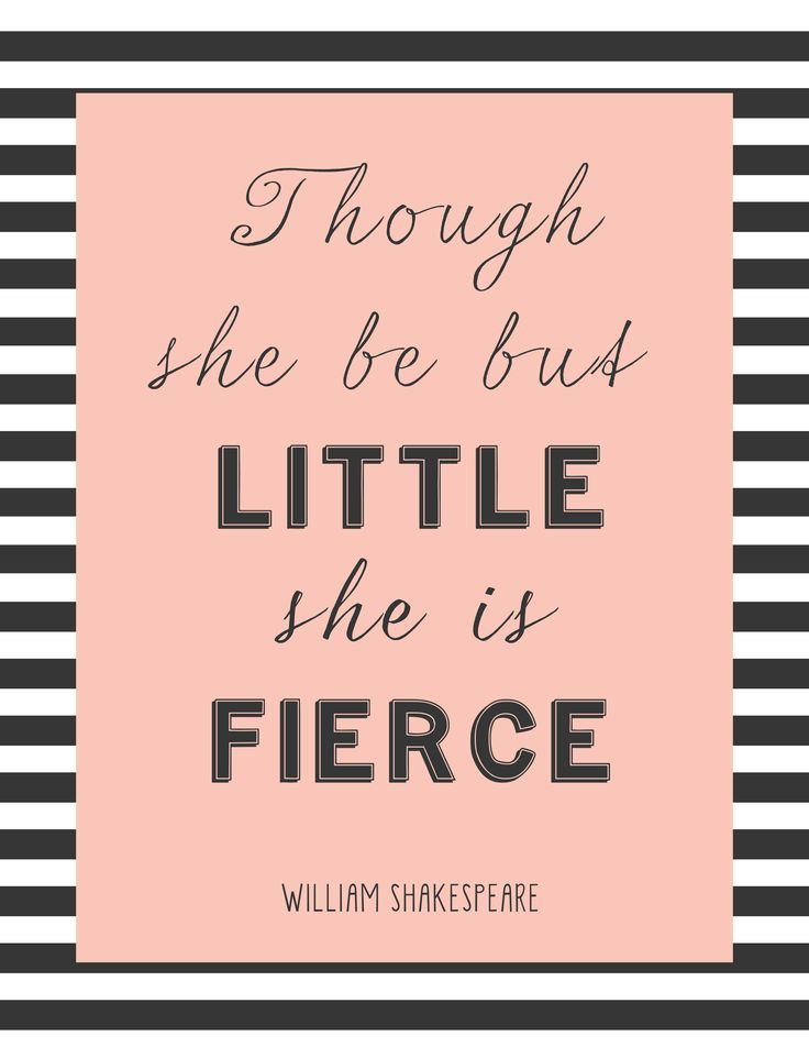 free printable- though she be but little, she is fierce
