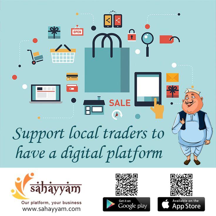 Digital platform for local traders http://sahayyam.com Our platform, your business. #SellingOnline #OnlineStore #OnlineSellers #OnlineShopping  #order #Shop #online #Sahayyam #ShopOnline #eCommerce  #DigitalIndia #business #GooglePlay #AppStore