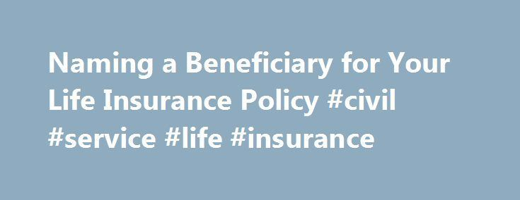 Cool Credit Card Machine: Naming a Beneficiary for Your Life Insurance Policy #civil #service #life #insur...  zambia Check more at http://creditcardprocessing.top/blog/review/credit-card-machine-naming-a-beneficiary-for-your-life-insurance-policy-civil-service-life-insur-zambia/