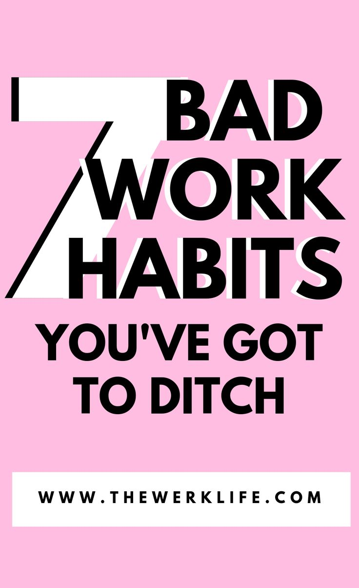 Career Advice: 7 Bad Habits to Ditch